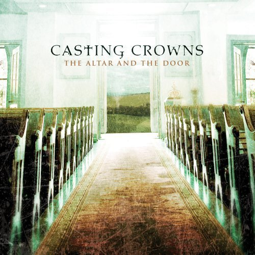 Casting Crowns - The Alter and the Door Album