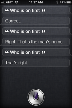 Siri - iPhone 4S - Who is on First
